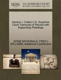 Kerens V. Colket U.S. Supreme Court Transcript of Record with Supporting Pleadings