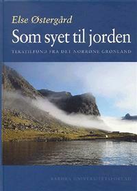 SOM Syet Til Jorden: Tekstilfund Fra Det Norrone Gronland