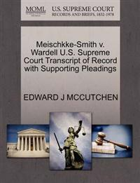 Meischkke-Smith V. Wardell U.S. Supreme Court Transcript of Record with Supporting Pleadings