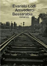 Arrivederci Bessarabia...