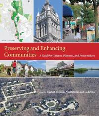 Preserving and Enhancing Communities: A Guide for Citizens, Planners, and Policymakers
