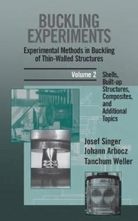 Buckling Experiments, Shells, Built-Up Structures, Composites and Additional Topics