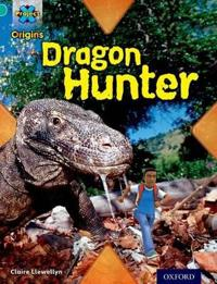 Project X Origins: Turquoise Book Band, Oxford Level 7: Discovery: Dragon Hunter