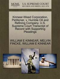 Kinnear-Weed Corporation, Petitioner, V. Humble Oil and Refining Company. U.S. Supreme Court Transcript of Record with Supporting Pleadings