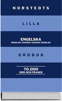 Norstedts lilla engelska ordbok : engelsk-svensk/svensk-engelsk : 70 000 ord och fraser
