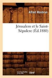 J�rusalem Et Le Saint-S�pulcre, (�d.1880)