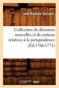 Collection de D�cisions Nouvelles Et de Notions Relatives � La Jurisprudence (�d.1766-1771)
