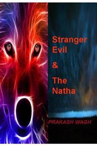 Stranger Evil & the Natha