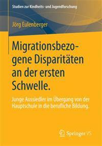 Migrationsbezogene Disparitsten an Der Ersten Schwelle.