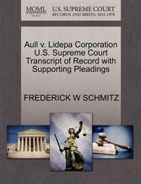 Aull V. Lidepa Corporation U.S. Supreme Court Transcript of Record with Supporting Pleadings