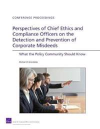 Perspectives of Chief Ethics and Compliance Officers on the Detection and Prevention of Corporate Misdeeds