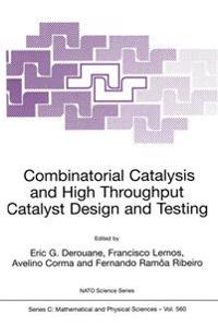 Combinatorial Catalysis and High Throughput Catalyst Design and Testing