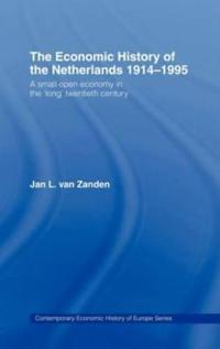 The Economic History of the Netherlands, 1914-1995