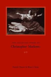 The Collected Poems Of Christopher Marlowe