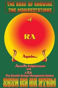 The Book of Knowing the Manifestations of Ra Again