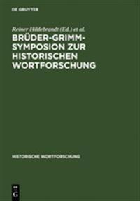 Brüder-grimm-symposion Zur Historischen Wortforschung