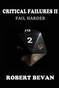 Critical Failures II