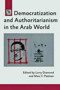 Democratization and Authoritarianism in the Arab World