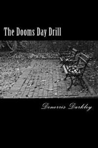 The Dooms Day Drill