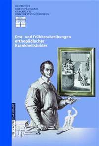 Erst- Und Frahbeschreibungen Orthopadischer Krankheitsbilder