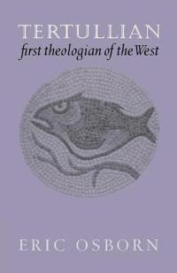Tertullian, First Theologian of the West
