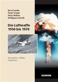 Die Luftwaffe 1950-1970