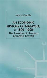 An Economic History of Malaysia C.1800-1990