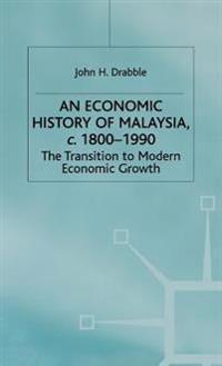 An Economic History of Malaysia, c.1800-1990