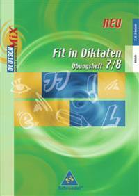 Fit in Diktaten, Übungsheft, 7./8. Schuljahr: Deutsch Mix
