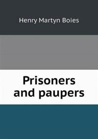 Prisoners and Paupers