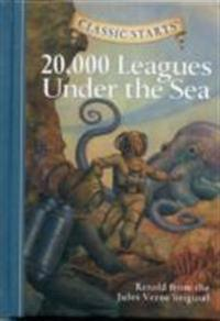 Classic startsÏ¿½ : 20,000 leagues under the sea - retold from the jules ve