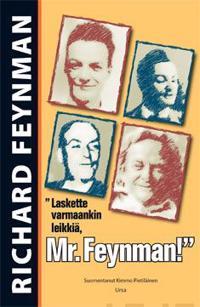 """""""Laskette varmaankin leikkiä, Mr. Feynman!"""""""
