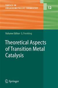 Theoretical Aspects of Transition Metal Catalysis