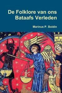 De Folklore van ons Bataafs Verleden