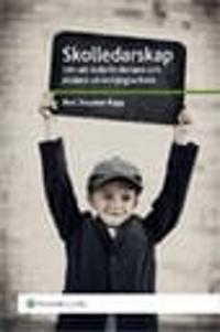 Skolledarskap : om att leda förskolans och skolans utvecklingsarbete