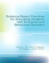 Evidence-Based Practices for Educating Students with Emotional and Behavioral Disorders, Pearson Etext with Loose-Leaf Verison -- Access Card Package