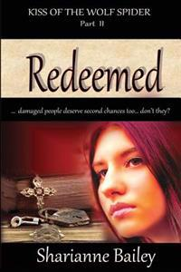 Redeemed - Kiss of the Wolf Spider Part 2
