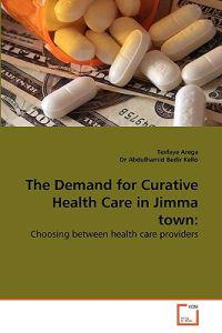 The Demand for Curative Health Care in Jimma Town