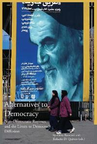 Alternatives to Democracy - Non-Democratic Regimes and the Limits to Democracy Diffusion in Eurasia
