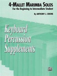 The 4-Mallet Marimba Solos: For the Beginning to Intermediate Student