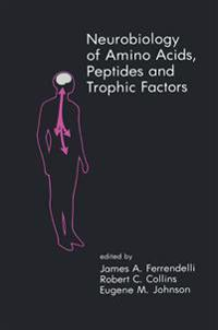 Neurobiology of Amino Acids, Peptides and Trophic Factors