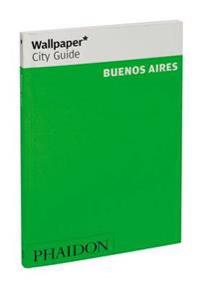 Wallpaper City Guide 2012 Buenos Aires