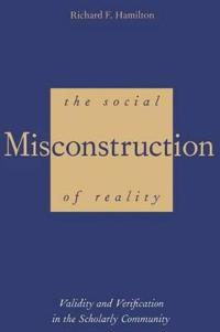 The Social Misconstruction of Reality