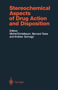 Stereochemical Aspects of Drug Action and Disposition