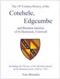 14th Century History of the Cotehele, Edgcumbe and Brendon Families of St Dominick, Cornwall