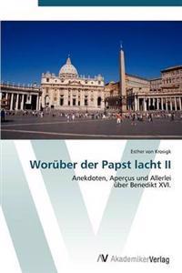 Woruber Der Papst Lacht II