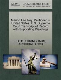 Marion Lee Ivey, Petitioner, V. United States. U.S. Supreme Court Transcript of Record with Supporting Pleadings