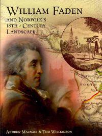 William Faden and Norfolk's 18th-Century Landscape