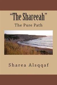 """The Shareeah"": ""The Pure Path"""