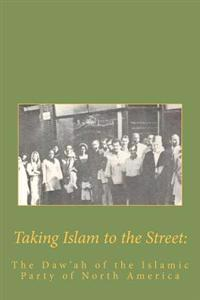Taking Islam to the Street: The Da'wah of the Islamic Party
